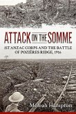 Attack on the Somme: 1st Anzac Corps and the Battle of Pozières Ridge, 1916