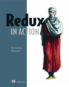 Redux in Action - Garreau, Marc; Faurot, Will