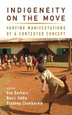 Indigeneity on the Move: Varying Manifestations of a Contested Concept