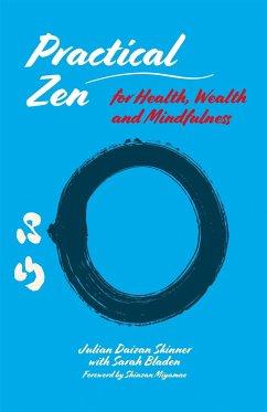 Practical Zen for Health, Wealth and Mindfulness - Skinner, Julian Daizan
