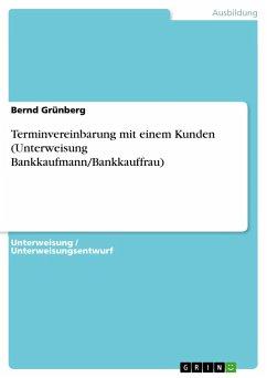 Terminvereinbarung mit einem Kunden (Unterweisung Bankkaufmann/Bankkauffrau)