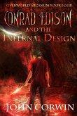 Conrad Edison and the Infernal Design: Overworld Arcanum Book Four