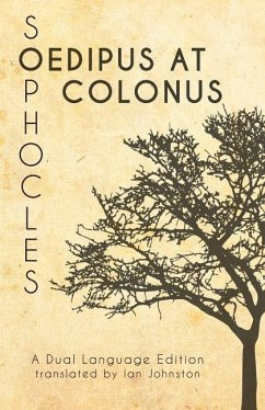 Sophocles' Oedipus at Colonus: A Dual Language Edition