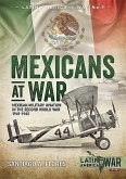 Mexicans at War: Mexican Military Aviation in the Second World War 1941-1945