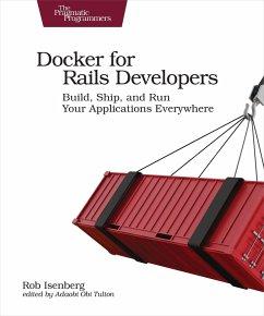 Docker for Rails Developers - Isenberg, Rob