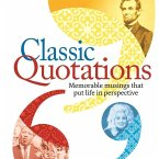 Classic Quotations: Memorable Musings That Put Life in Perspective