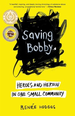 Saving Bobby: Heroes and Heroin in One Small Co...