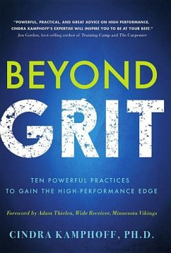 Beyond Grit: Ten Powerful Practices to Gain the High-Performance Edge - Kamphoff, Cindra