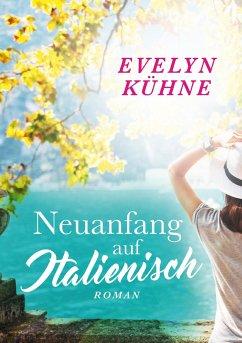 Neuanfang auf Italienisch - Kühne, Evelyn