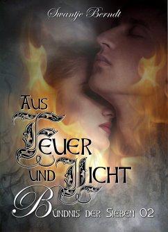Aus Feuer und Licht (eBook, ePUB)