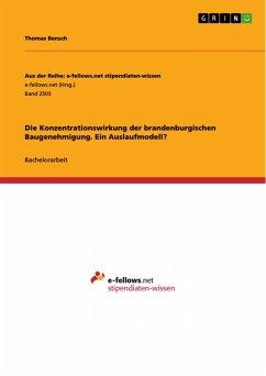 Die Konzentrationswirkung der brandenburgischen Baugenehmigung. Ein Auslaufmodell? (eBook, PDF)