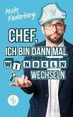 Chef, ich bin dann mal Windeln wechseln (Humorvoller Roman, Humor) (eBook, ePUB)