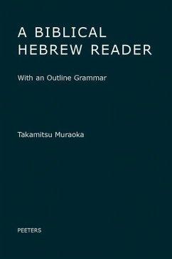 A Biblical Hebrew Reader: With an Outline Grammar - Muraoka, T.