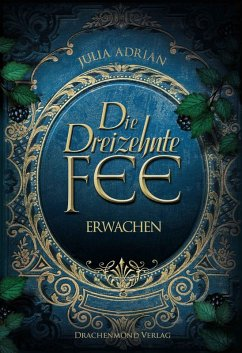 Die Dreizehnte Fee (eBook, ePUB) - Adrian, Julia