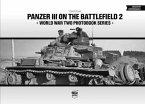 Panzer III on the Battlefield, Volume 2