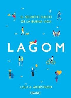 Lagom: El Secreto Sueco de la Buena Vida (Crecimiento personal)