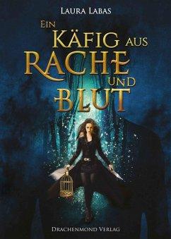 Ein Käfig aus Rache und Blut / Hexenkönigin Alison Bd.1 (eBook, ePUB) - Labas, Laura