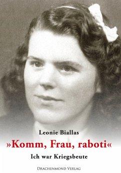 Komm, Frau, raboti (eBook, ePUB) - Biallas, Leonie