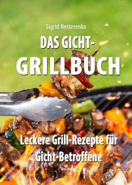 Das Gicht-Grillbuch - Nesterenko, Sigrid