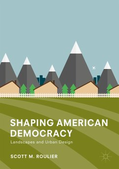 Shaping American Democracy - Roulier, Scott M.
