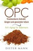 OPC - Traubenkern-Extrakt: länger und gesünder leben