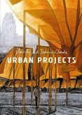 Christo and Jean-Claude: Urban Projects