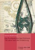 Das Prunkgrab von Bad Dürkheim 150 Jahre nach der Entdeckung