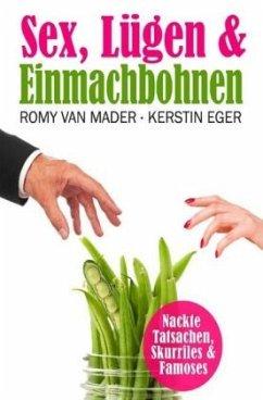 SEX, LÜGEN & EINMACHBOHNEN - van Mader, Romy