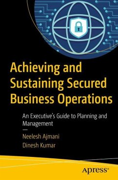 Achieving and Sustaining Secure Business Operat...