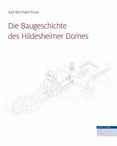 Die Baugeschichte des Hildesheimer Domes - Kruse, Karl B.