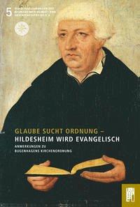 Glaube sucht Ordnung - Hildesheim wird evangelisch