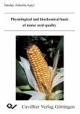 Physiological and biochemical basis of maize seed quality (eBook, PDF)