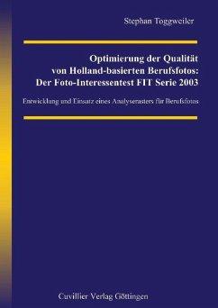 Optimierung der Qualität von Holland-basierten Berufsfotos: Der Foto-Interessentest FIT Serie 2003 (eBook, PDF)