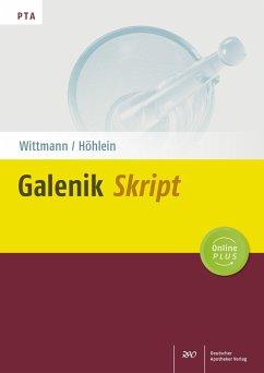 Galenik-Skript - Wittmann, Jutta;Höhlein, Mathias