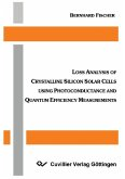 Loss Analysis of Crystalline Silicon Solar Cells using Photoconductance and Quantum Efficiency Measurements (eBook, PDF)