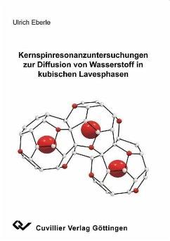 Kernspinresonsanzuntersuchungen zur Diffusion von Wasserstoff in kubischen Lavesphasen (eBook, PDF)