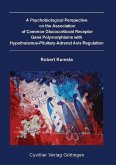 A Psychobiological Perspective on the Association of Common Glucocorticoid Receptor Gene Polymorphisms with Hypothalamus-Pituitary-Adrenal Axis Regulation (eBook, PDF)