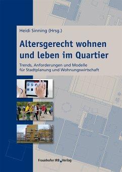 Altersgerecht wohnen und leben im Quartier. (eBook, PDF)