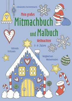 Mein großes Mitmachbuch und Malbuch - Weihnachten - Dannenmann, Alexandra