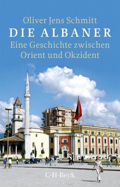 Die Albaner - Schmitt, Oliver J.