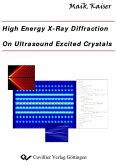 High energy x-ray diffraction on ultrasound excited crystals (eBook, PDF)