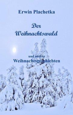 Der Weihnachtswald - Plachetka, Erwin