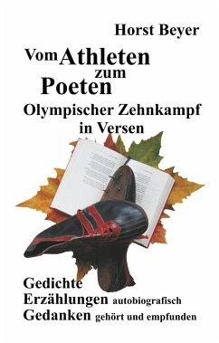 Vom Athleten zum Poeten: Olympischer Zehnkampf in Versen - Beyer, Horst