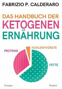 Das Handbuch der ketogenen Ernährung - Calderaro, Fabrizio P.