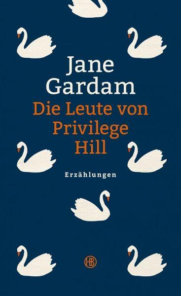 Die Leute von Privilege Hill (eBook, ePUB) - Gardam, Jane