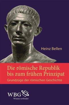 Die römische Republik bis zum frühen Prinzipat (eBook, PDF) - Bellen, Heinz