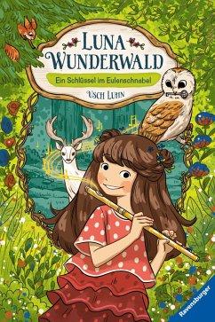 Ein Schlüssel im Eulenschnabel / Luna Wunderwald Bd.1 - Luhn, Usch