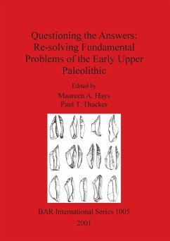 Questioning the Answers: Re-solving Fundamental Problems of the Early Upper Paleolithic