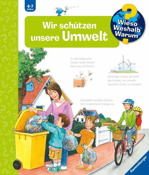 Wir schützen unsere Umwelt / Wieso? Weshalb? Warum? Bd.67 von Carola ...