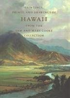Paintings, Prints, and Drawings of Hawaii from the Sam and Mary Cooke Collection - Forbes, David W.